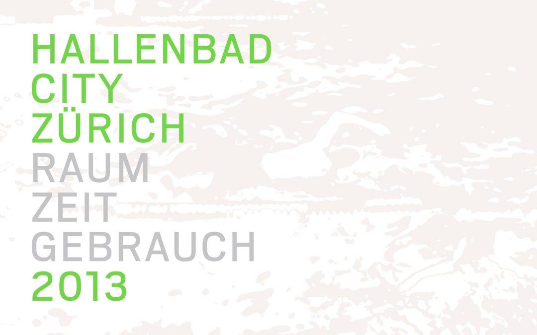 Hallenbad City Zürich. 2013 Raum Zeit Gebrauch.